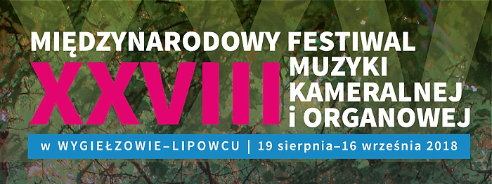 XXVIII Międzynarodowy Festiwal Muzyki Kameralnej i Organowej w Wygiełzowie